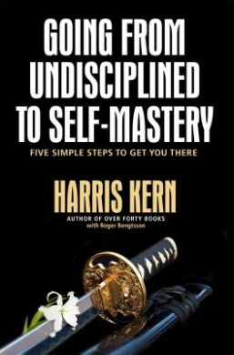 Going from Undisciplined to Self-Mastery: Five Simple Steps to Get You There