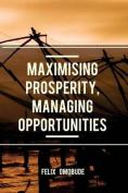Maximising Prosperity, Managing Opportunities