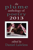 The Plume Anthology of Poetry 2013