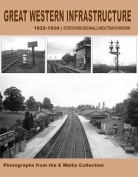 Great Western Infrastructure 1922 - 1934