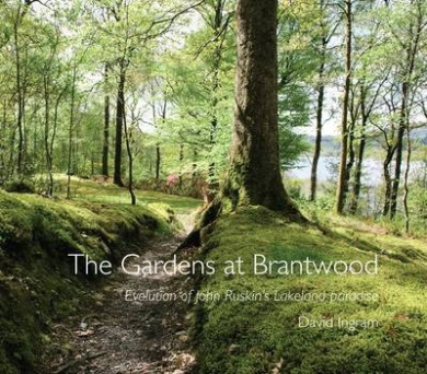 The Gardens of Brantwood: Evolution of Ruskin's Lakeland Paradise