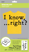 Sew Easy Industries 1-Sheet 'I Know Right.' Transfer, 14cm by 23cm