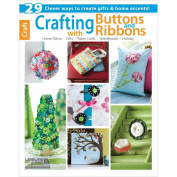 Leisure Arts, Crafting with Buttons and Ribbons