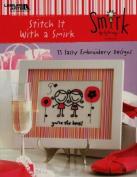 Leisure Arts - Stitch It With A Smirk