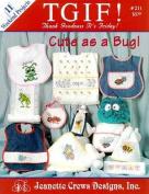 Cute As A Bug! (TGIF) - Cross Stitch Pattern