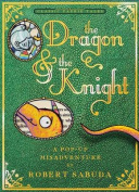 The Dragon & the Knight  : A Pop-Up Misadventure