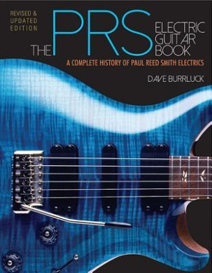 Burrluck Dave the Prs Electric Guitar Book Complete History Gtr Bam Bk: A Complete History of Paul Reed Smith Electrics