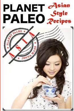Palent Paleo: Asian Style Recipes