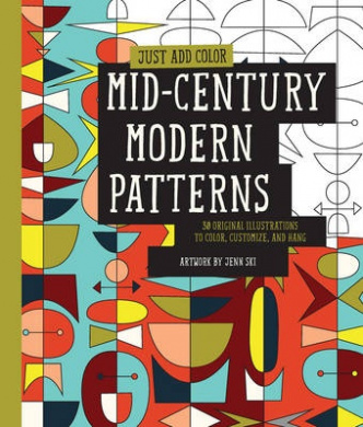 Mid-Century Modern Patterns: 30 Original Illustrations to Color, Customize, and Hang