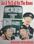 An A to Z of on the Buses