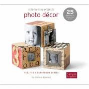 Ck Media Simple Scrapbooks, Step-By-Step Photo Decor