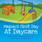 Mason's First Day At Daycare [Paperback]