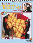 Knits to Breit - en Your Day Leisure Arts book 3767