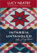 Intarsia Untangled 1, Lucy Neatby a Knitter's Companion