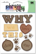 Sticko Phrase Cafe Title Epoxy Stickers-why We Love This Dog/cat