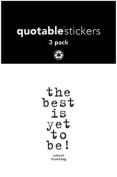 Quotable Sticker The Best is Yet to Be