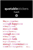 Quotable Sticker May You Always Have