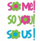 Sizzix Sizzlits Singles Die-Medium Phrase So Me! So You! So Us!