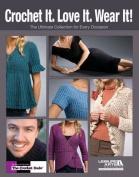 Crochet It. Love It. Wear It! Book