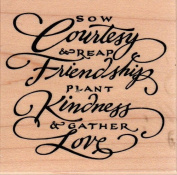 Sow Courtesy Reap Friendship Wood Mounted Rubber Stamp