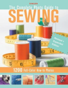Singer The Complete Photo Guide to Sewing - Revised and Updated Edition By The Each