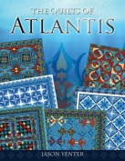 In the Beginning The Quilts of Atlantis Book 6 Quilt Projects
