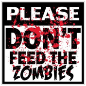Please Don't Feed the Zombies 13cm Sticker Decal