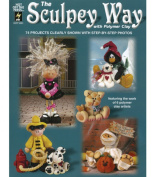 Hot Off The Press The Sculpey Way with Polymer Clay