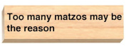 Ruth's Jewish Stamps Wood Mounted Rubber Stamp - 2 Many Matzo