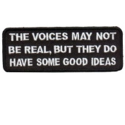 Voices Not Real But have Good Ideas Funny Biker Patch!!