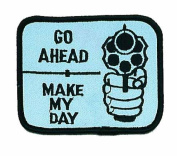Go Ahead, Make My Day Logo Embroidered Iron on or Sew on Patch
