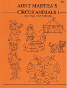 Circus Animals Aunt Martha's Hot Iron Embroidery Transfers Booklet