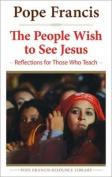 People Wish to See Jesus