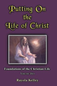 Putting on the Life of Christ