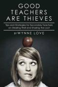 Good Teachers Are Thieves