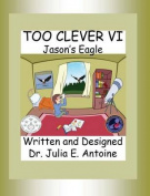 Too Clever VI: Jason's Eagle [Large Print]
