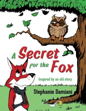 A Secret for the Fox: Inspired by an Old Story