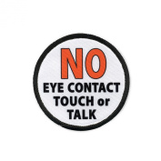 SERVICE DOG NO Eye Contact Touch or Talk 5.1cm Black Rim Sew-on Patch