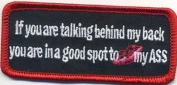 IF YOU ARE TALKING BEHIND....Funny QUALITY MOTORCYCLE Biker Vest Patch! PAT-3010