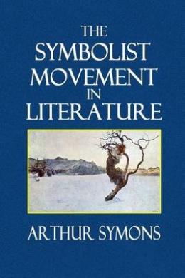 The Symbolist Movement in Literature