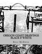 Oregon Coast Drawings -- Black & White