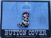 Cowboy Boot Button Cover by Linda Hood
