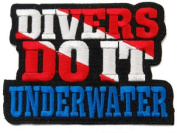 Divers Do It Underwater Embroidered Iron On Scuba Diving Emblem Souvenir