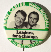 """5020cm JIMMY CARTER WALTER MONDALE LEADERS, FOR A CHANGE VOTE DEMOCRATIC"""" Political Pin Back Button"""