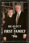 RE-ELECT FIRST FAMILY 1996 Political Pin Back Button BILL & HILLARY CLINTON