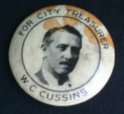 FOR CITY TREASURER W.C. CUSSINS Political CELLULOID Pin Back Button 1903 COLUMBUS OHIO