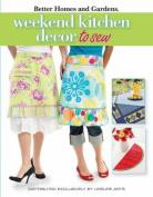 Leisure Arts-BHG Weekend Kitchen Decor To Sew