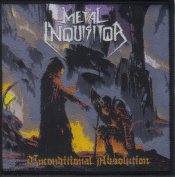 METAL INQUISITOR-UNCONDITIONAL ABSOLUTION-WOVEN PATCH