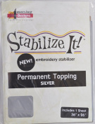 STABALIZE IT EMBROIDERY STABALIZER. PERMANENT TOPPING SILVER 1YD