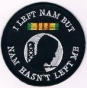 I Left Nam But Nam Hasn't Left Me Vietnam Veteran Patch